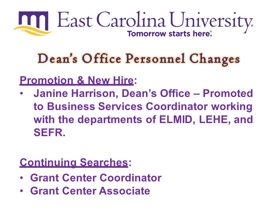 Promotion & New Hire: Janine Harrison, Dean's Office – Promoted to Business Services Coordinator working with the departments of ELMID, LEHE, and SEFR.