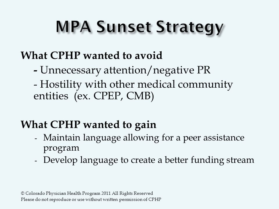 What CPHP wanted to avoid - Unnecessary attention/negative PR - Hostility with other medical community entities (ex.