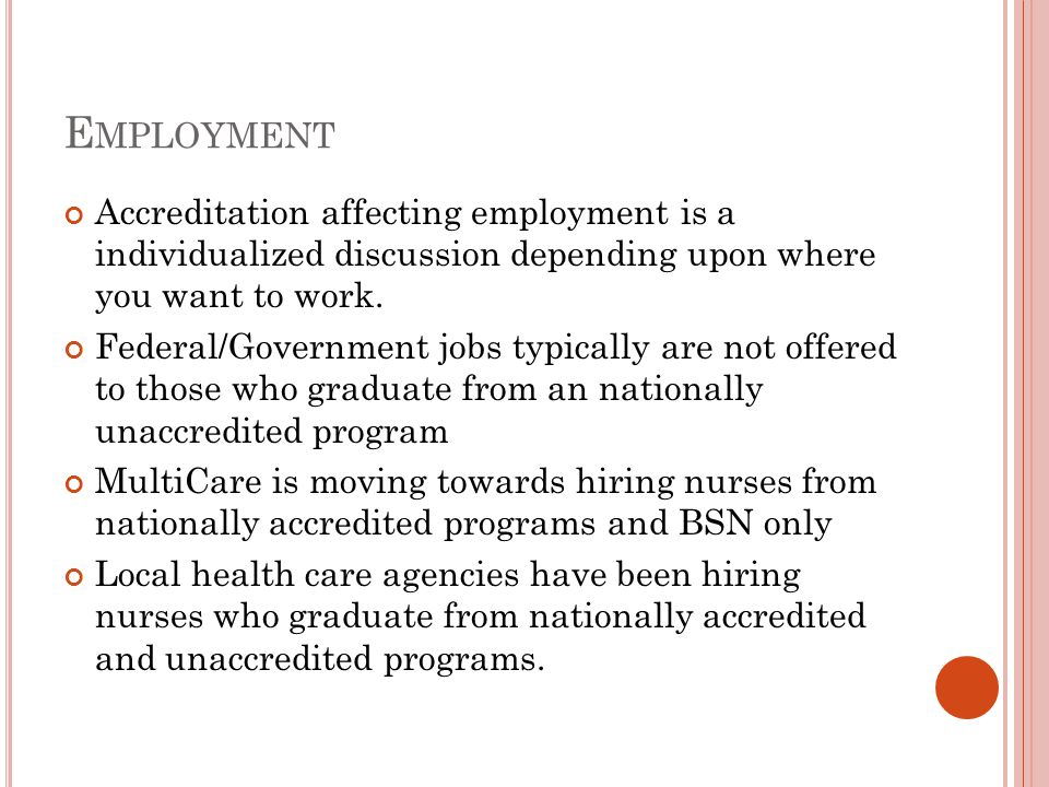 E MPLOYMENT Accreditation affecting employment is a individualized discussion depending upon where you want to work.