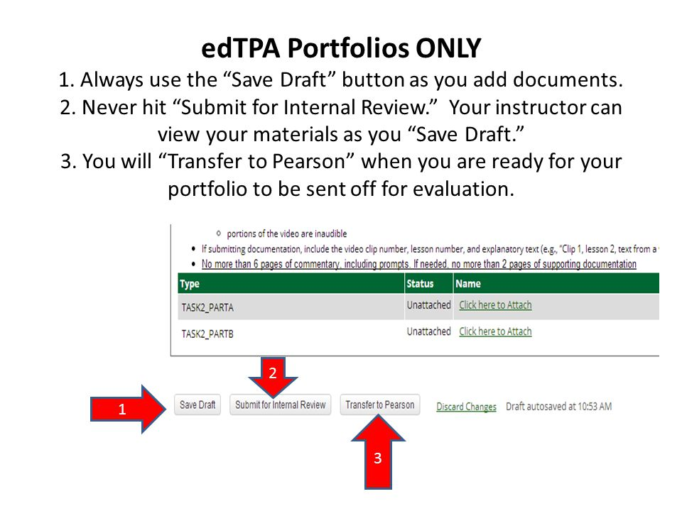 edTPA Portfolios ONLY 1. Always use the Save Draft button as you add documents.