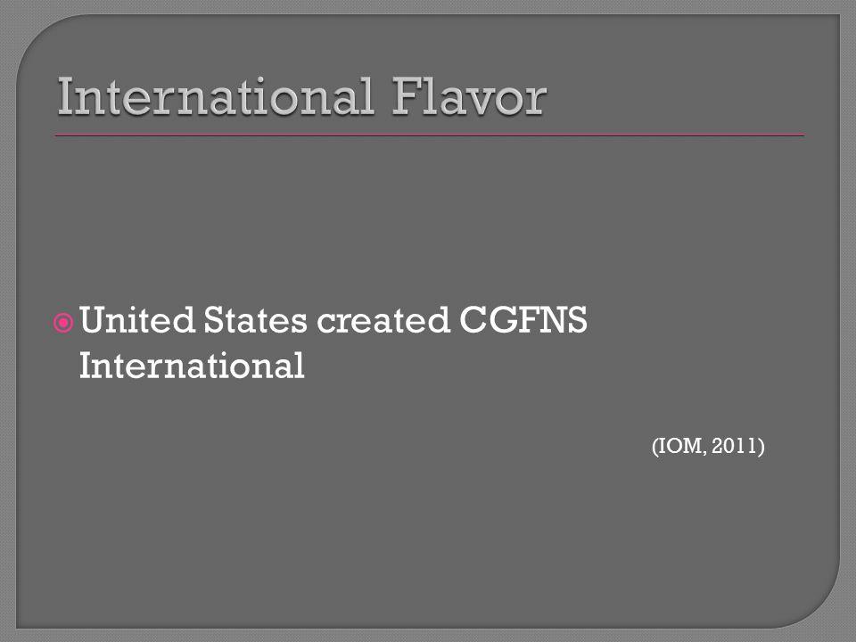  United States created CGFNS International (IOM, 2011)