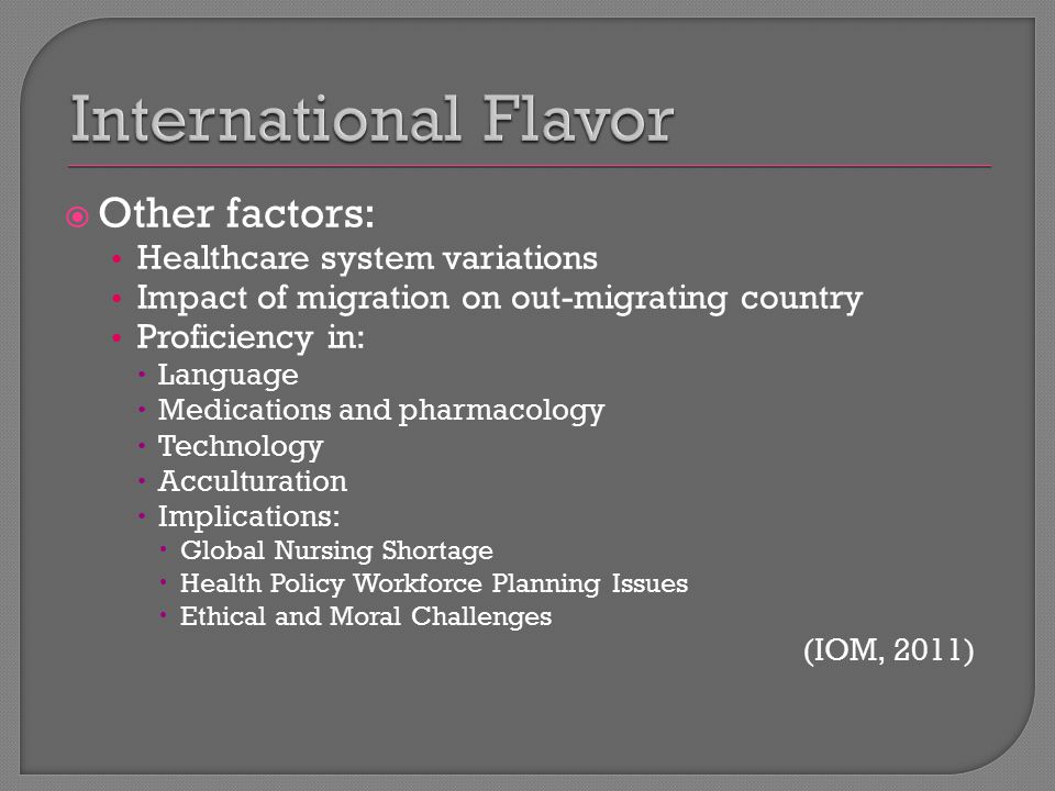  Other factors: Healthcare system variations Impact of migration on out-migrating country Proficiency in:  Language  Medications and pharmacology 