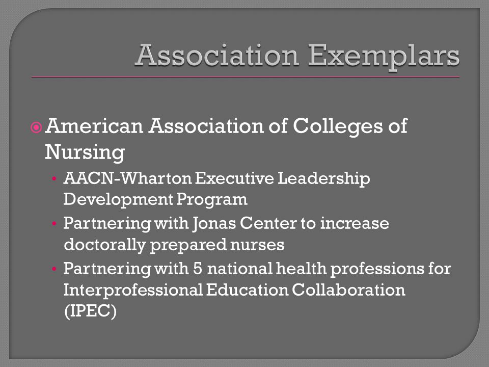  American Association of Colleges of Nursing AACN-Wharton Executive Leadership Development Program Partnering with Jonas Center to increase doctorall