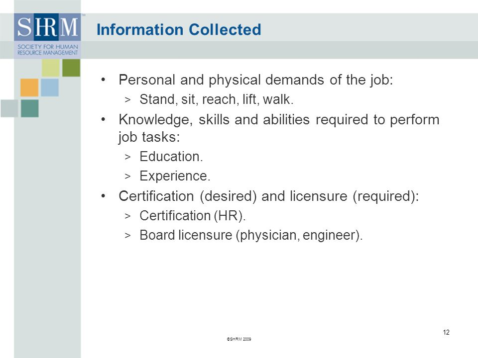 Information Collected Personal and physical demands of the job: > Stand, sit, reach, lift, walk.