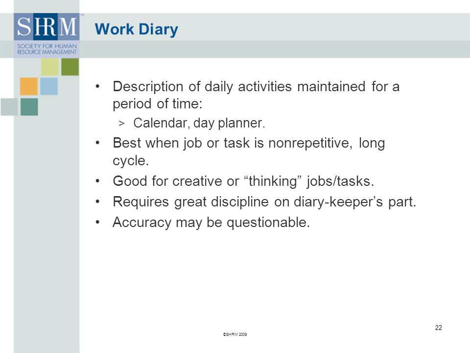 Work Diary Description of daily activities maintained for a period of time: > Calendar, day planner.