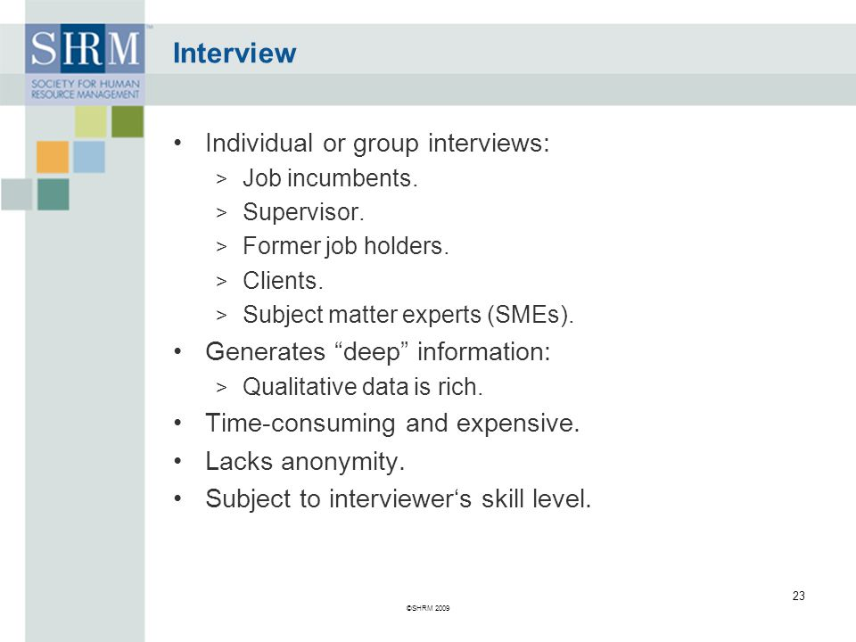 Interview Individual or group interviews: > Job incumbents.