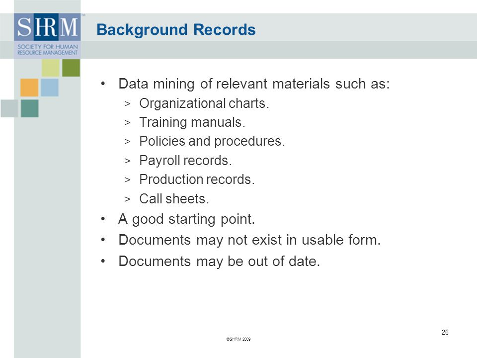 Background Records Data mining of relevant materials such as: > Organizational charts.