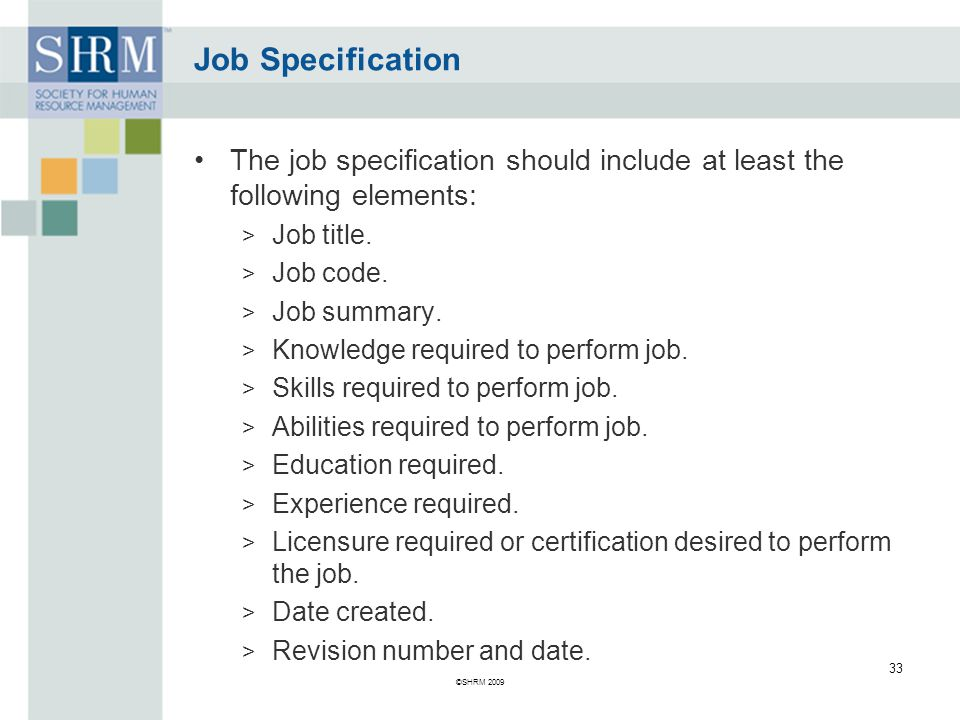 Job Specification The job specification should include at least the following elements: > Job title.