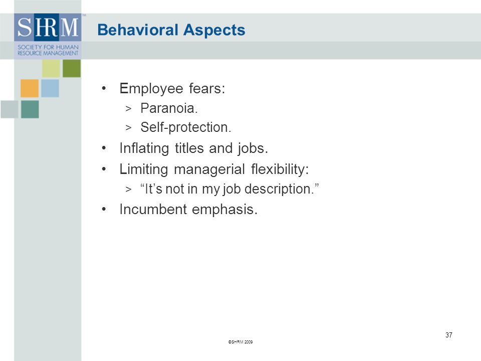 Behavioral Aspects Employee fears: > Paranoia.> Self-protection.