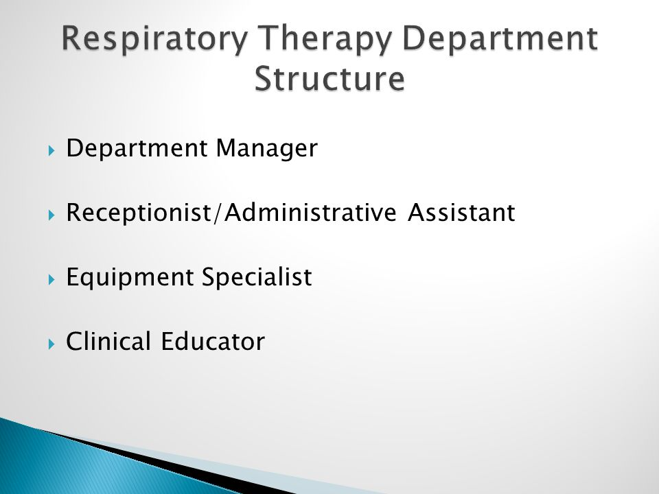  Department Manager  Receptionist/Administrative Assistant  Equipment Specialist  Clinical Educator