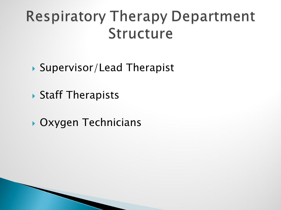  Supervisor/Lead Therapist  Staff Therapists  Oxygen Technicians