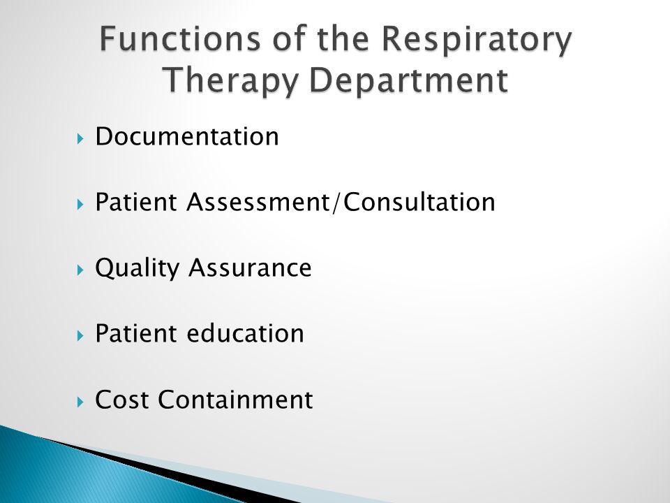  Documentation  Patient Assessment/Consultation  Quality Assurance  Patient education  Cost Containment