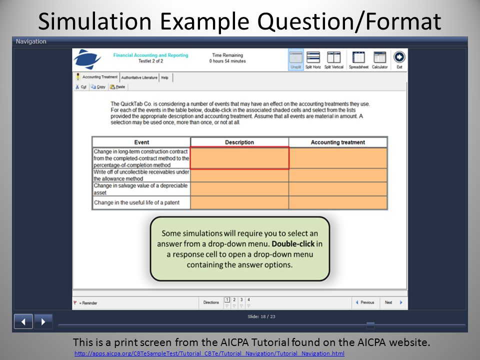 Simulation Example Question/Format This is a print screen from the AICPA Tutorial found on the AICPA website.