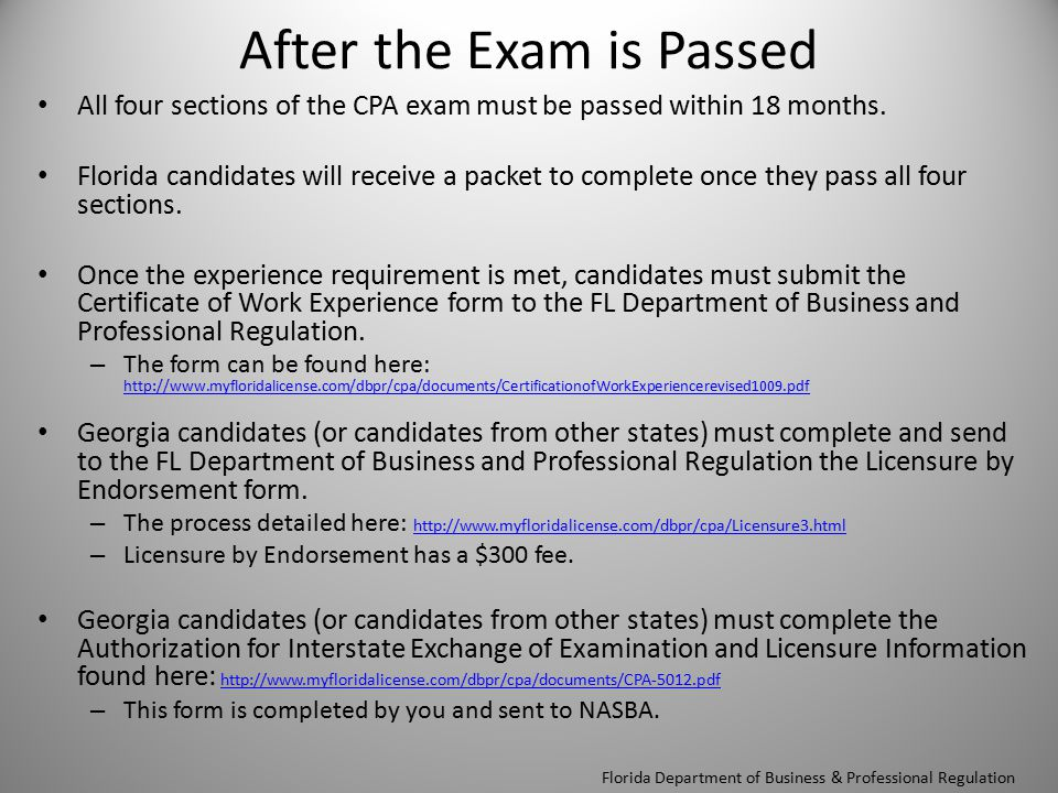 After the Exam is Passed All four sections of the CPA exam must be passed within 18 months.