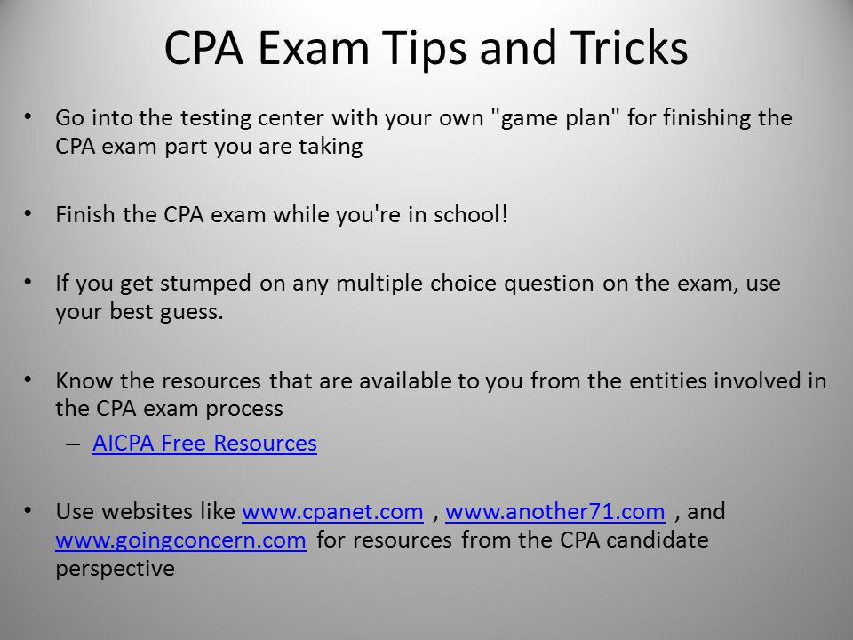 CPA Exam Tips and Tricks Go into the testing center with your own