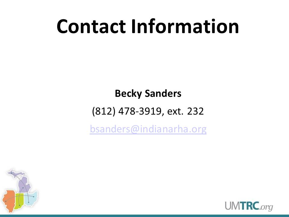 Contact Information Becky Sanders (812) 478-3919, ext. 232 bsanders@indianarha.org