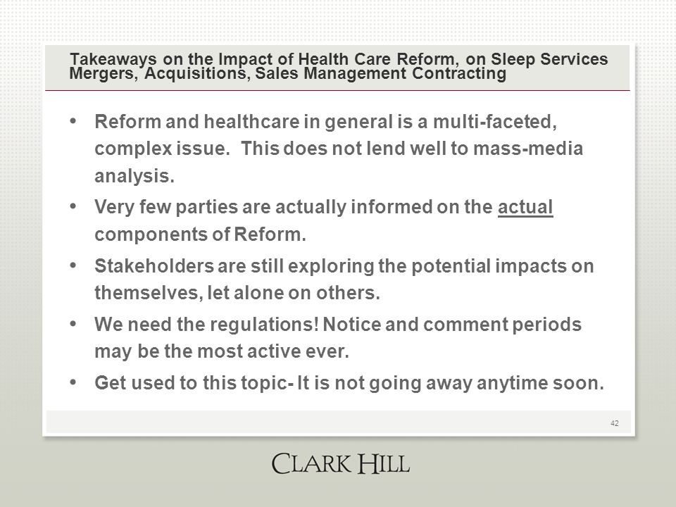 42 Takeaways on the Impact of Health Care Reform, on Sleep Services Mergers, Acquisitions, Sales Management Contracting Reform and healthcare in gener