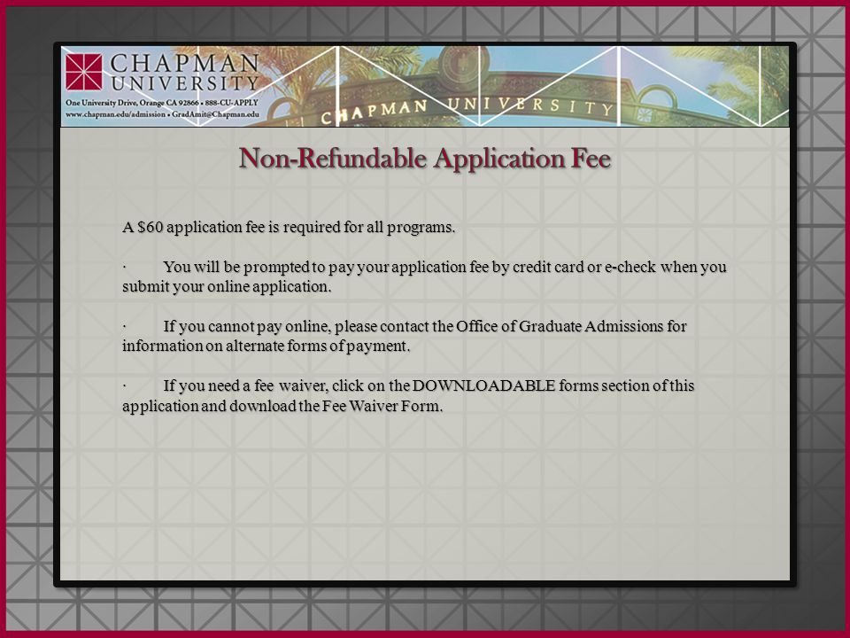 A $60 application fee is required for all programs. · You will be prompted to pay your application fee by credit card or e-check when you submit your