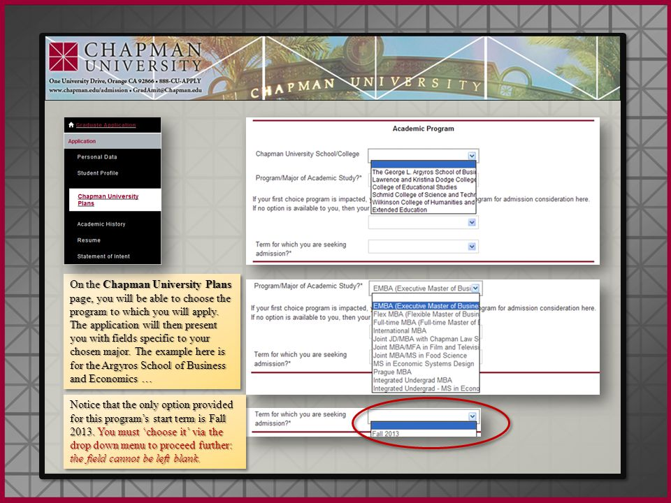 On the Chapman University Plans page, you will be able to choose the program to which you will apply. The application will then present you with field