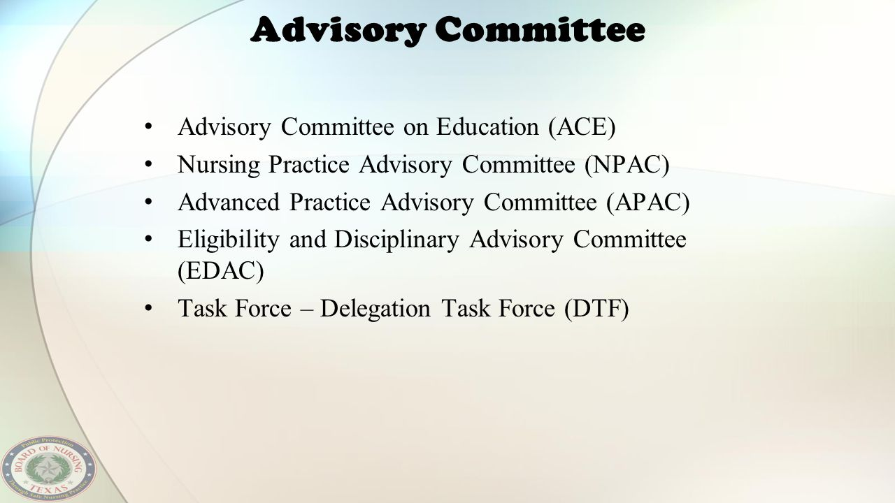 Advisory Committee Advisory Committee on Education (ACE) Nursing Practice Advisory Committee (NPAC) Advanced Practice Advisory Committee (APAC) Eligib