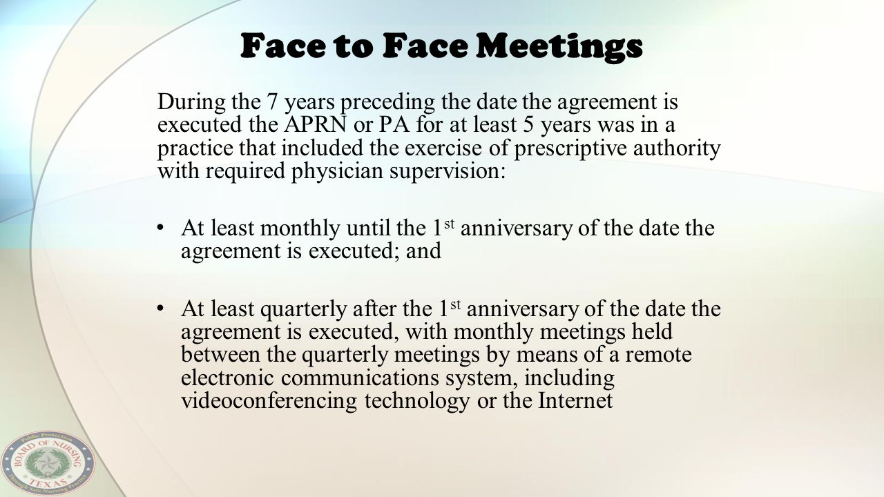 Face to Face Meetings During the 7 years preceding the date the agreement is executed the APRN or PA for at least 5 years was in a practice that inclu