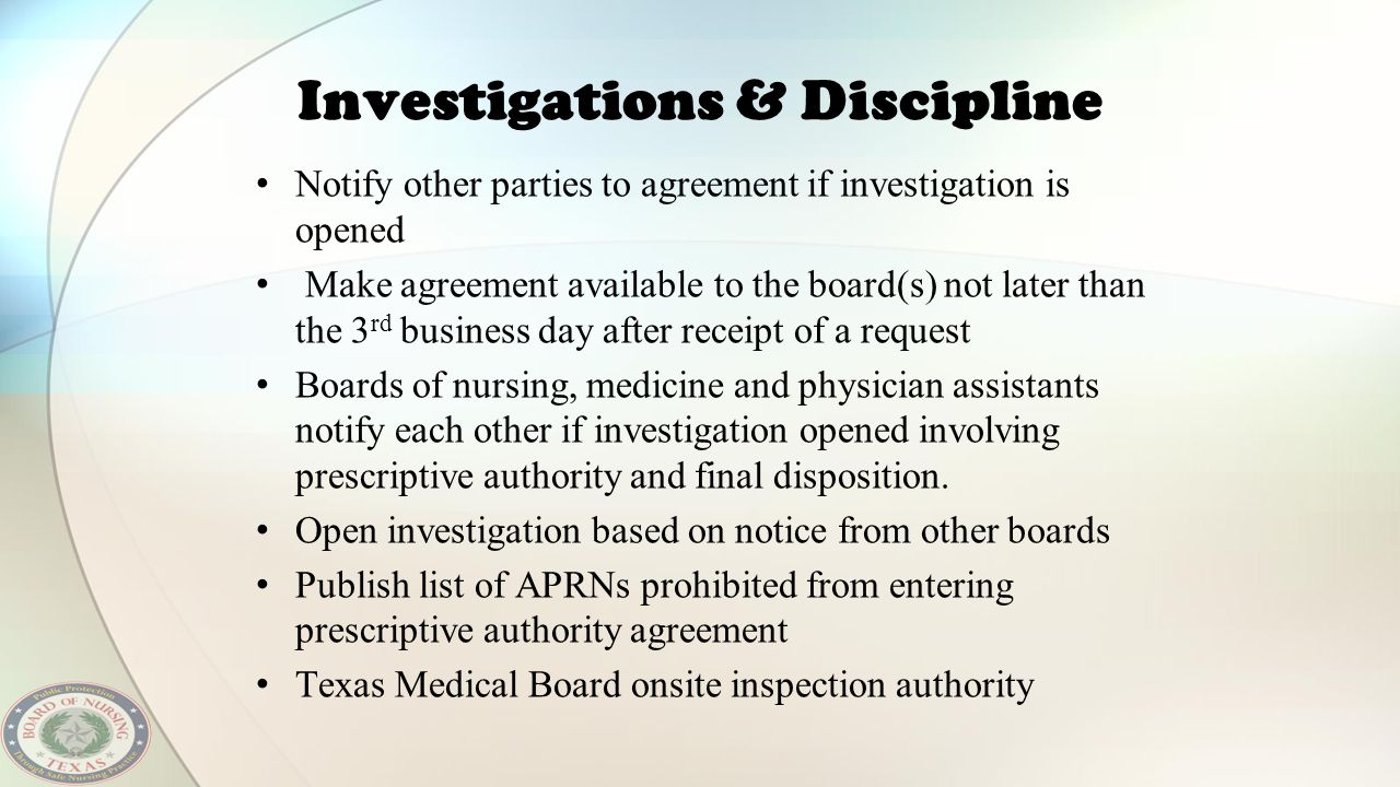 Investigations & Discipline Notify other parties to agreement if investigation is opened Make agreement available to the board(s) not later than the 3