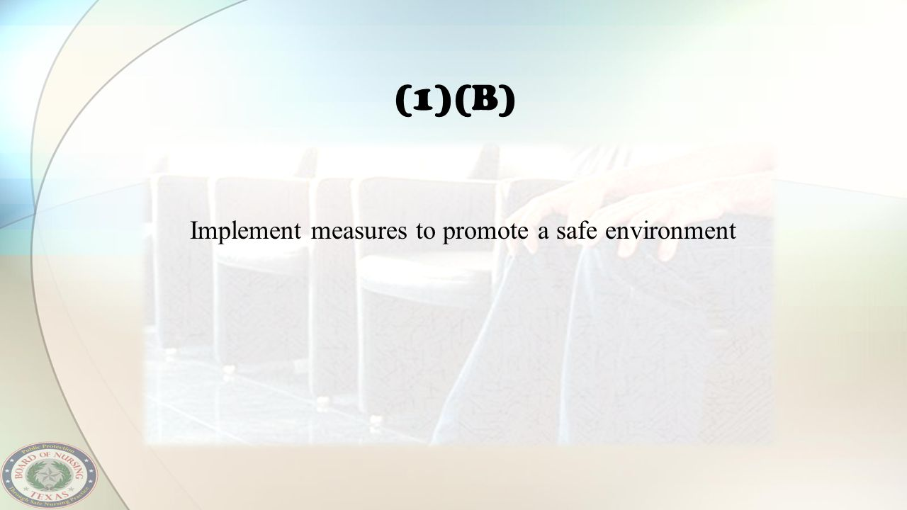 (1)(B) Implement measures to promote a safe environment