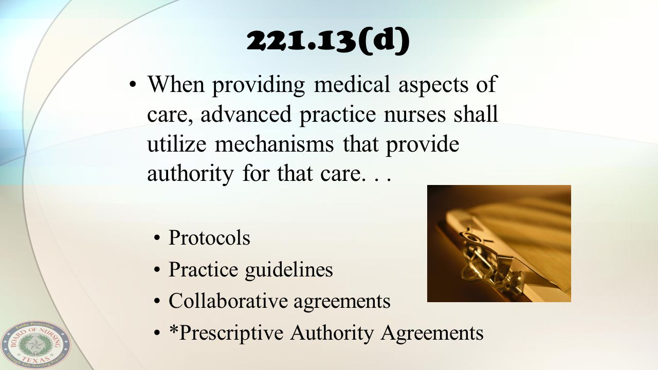 221.13(d) When providing medical aspects of care, advanced practice nurses shall utilize mechanisms that provide authority for that care... Protocols