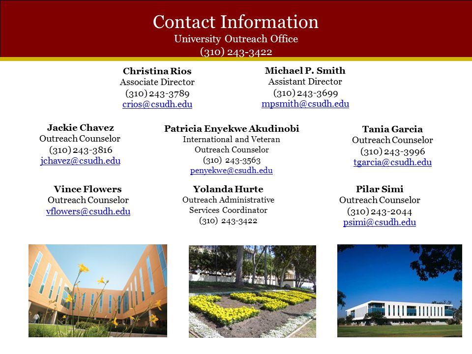 Contact Information University Outreach Office (310) 243-3422 Jackie Chavez Outreach Counselor (310) 243-3816 jchavez@csudh.edu jchavez@csudh.edu Patr