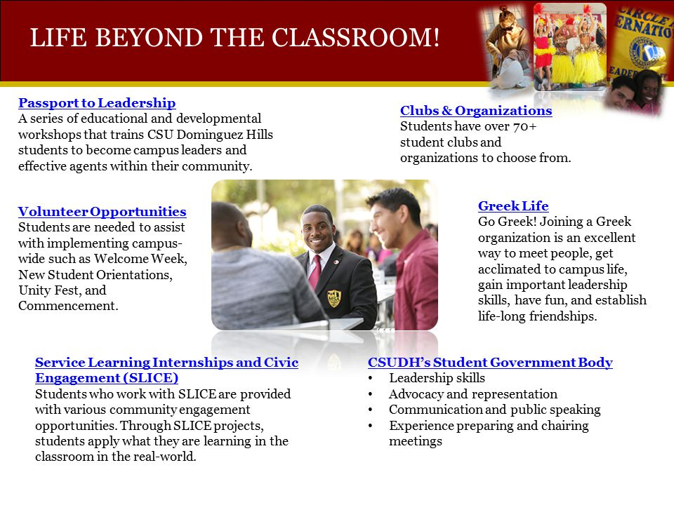 LIFE BEYOND THE CLASSROOM! Passport to Leadership A series of educational and developmental workshops that trains CSU Dominguez Hills students to beco
