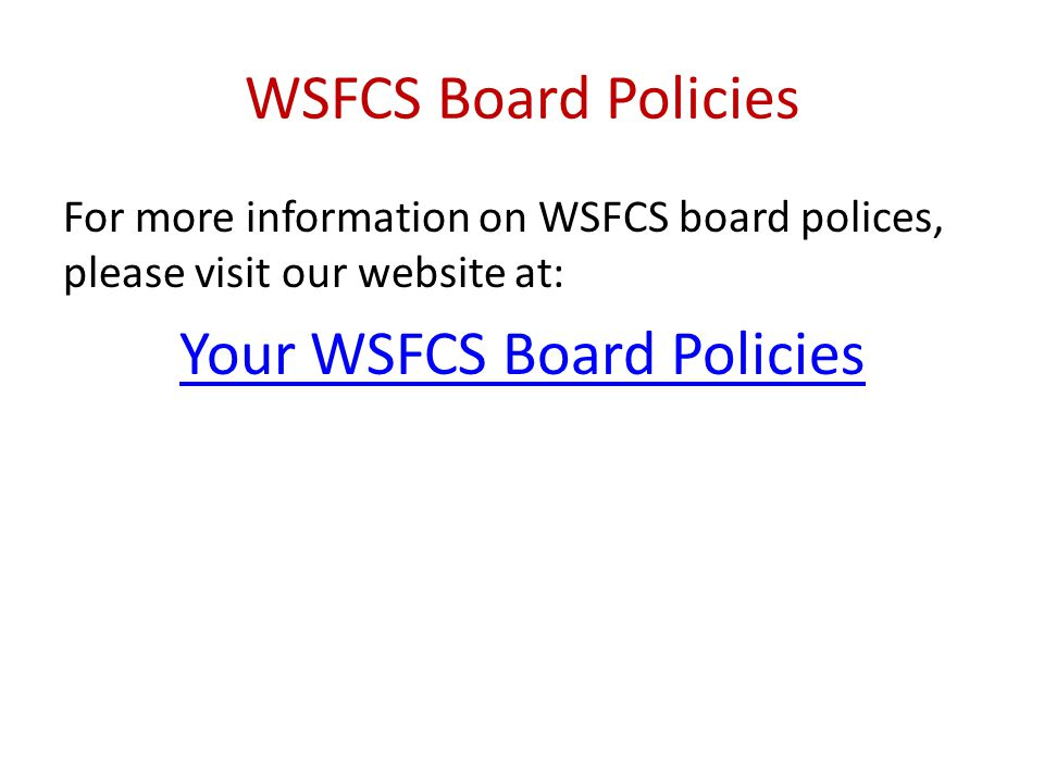 WSFCS Employee Handbook For more information on WSFCS policies, please visit our website at: Your WSFCS Handbook