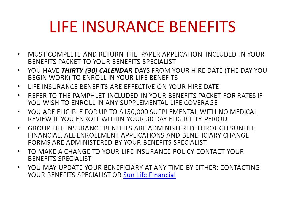 DENTAL INSURANCE BENEFITS YOU COMPLETE AND RETURN THE PAPER APPLICATION INCLUDED IN YOUR BENEFITS PACKET TO YOUR BENEFITS SPECIALIST YOU HAVE THIRTY (