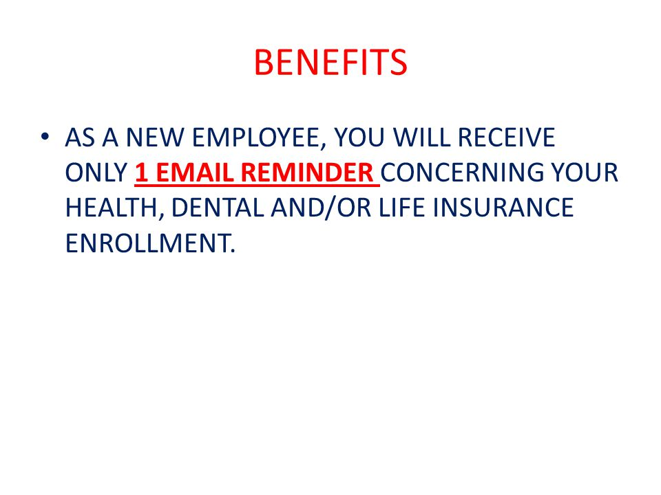 LIFE INSURANCE BENEFITS MUST COMPLETE AND RETURN THE PAPER APPLICATION INCLUDED IN YOUR BENEFITS PACKET TO YOUR BENEFITS SPECIALIST YOU HAVE THIRTY (3