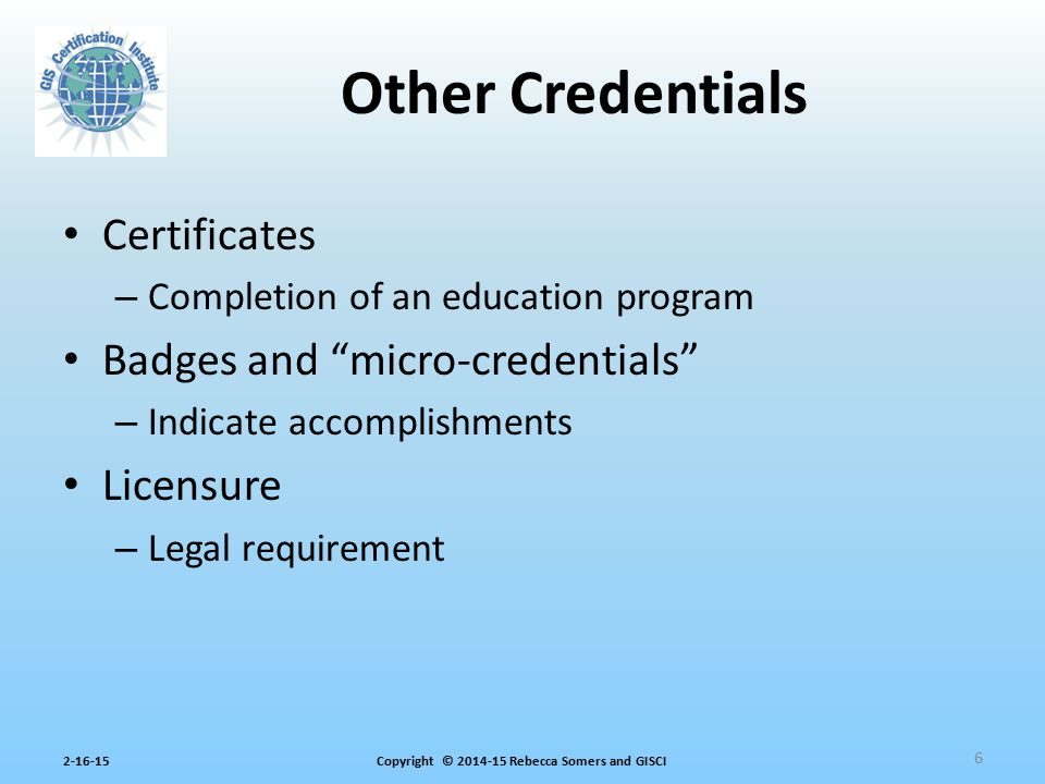 Copyright © 2014-15 Rebecca Somers and GISCI2-16-15 Job Analysis – Essential method for determining the content of a certification assessment – Must adhere to accepted methodology – Must demonstrate and document job-relatedness Not based on – Competency model or skill list, BoK, or best practices – These are references Certifying organizations follow Professional Certification standards, practices, and guidelines Additional GIS Professional Certifications Based On 27