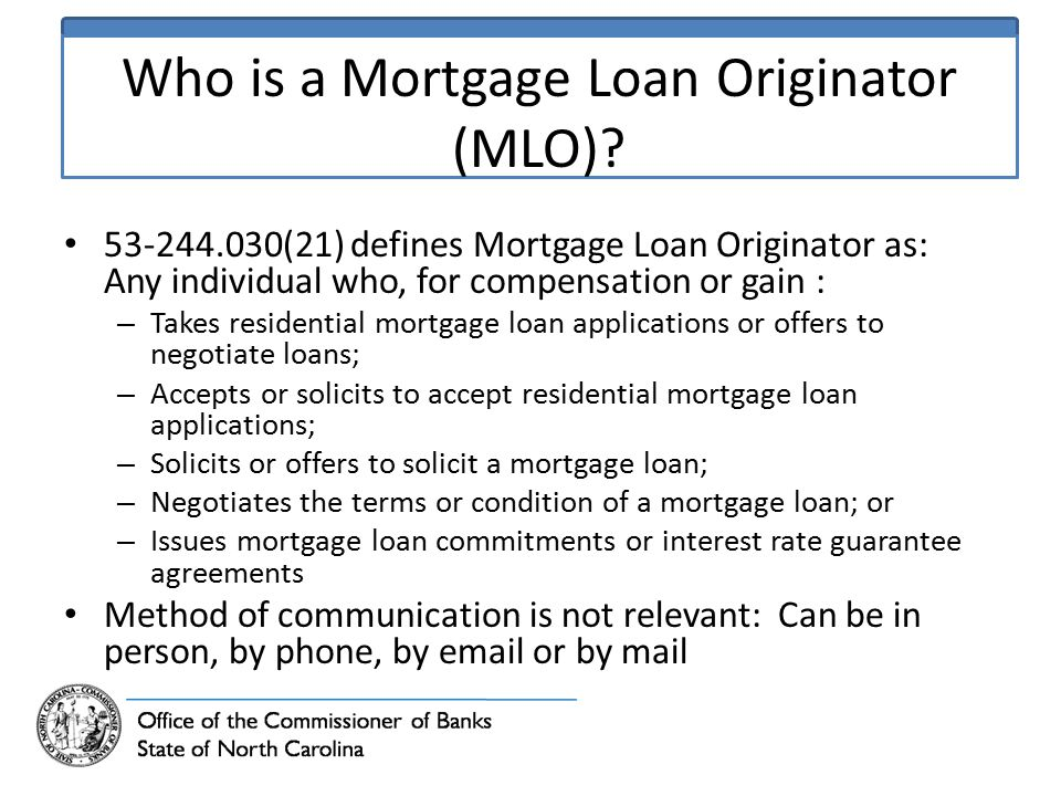 Who is a Mortgage Loan Originator (MLO).