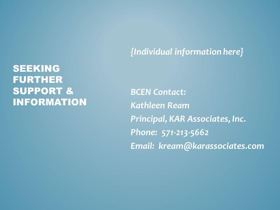 {Individual information here} BCEN Contact: Kathleen Ream Principal, KAR Associates, Inc.