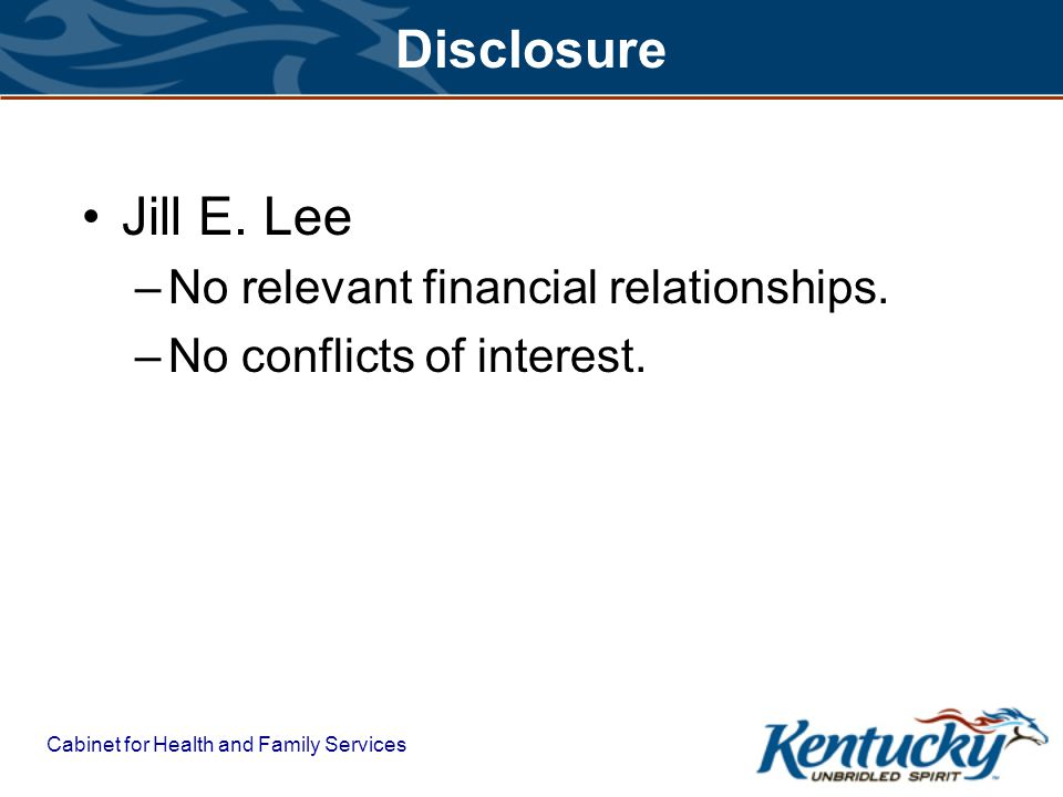 Cabinet for Health and Family Services Disclosure Jill E.