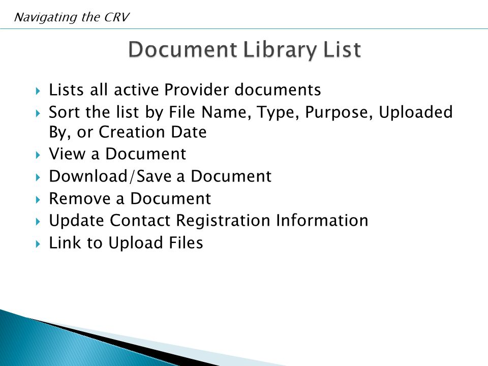  Lists all active Provider documents  Sort the list by File Name, Type, Purpose, Uploaded By, or Creation Date  View a Document  Download/Save a D
