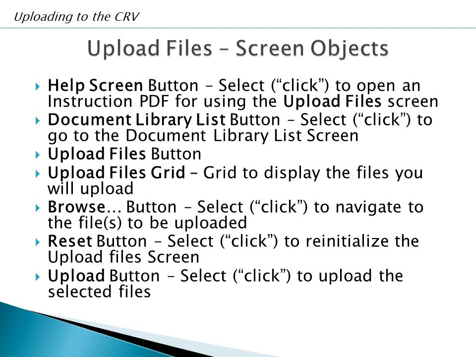 """ Help Screen Button – Select (""""click"""") to open an Instruction PDF for using the Upload Files screen  Document Library List Button – Select (""""click"""")"""
