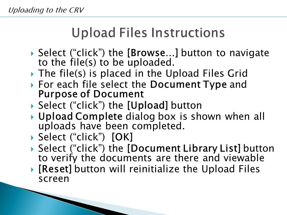 """ Select (""""click"""") the [Browse…] button to navigate to the file(s) to be uploaded.  The file(s) is placed in the Upload Files Grid  For each file se"""