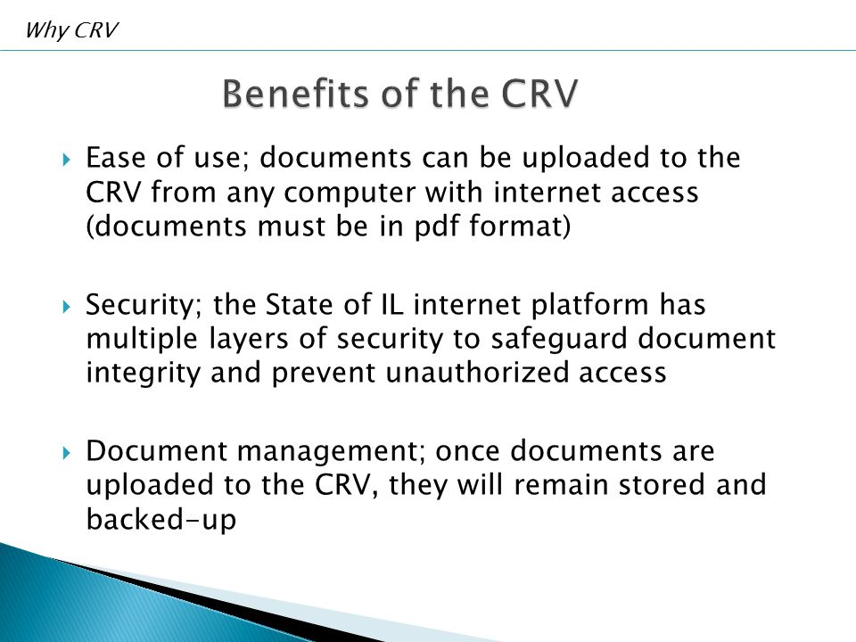  Lists all active Provider documents  Sort the list by File Name, Type, Purpose, Uploaded By, or Creation Date  View a Document  Download/Save a Document  Remove a Document  Update Contact Registration Information  Link to Upload Files Navigating the CRV