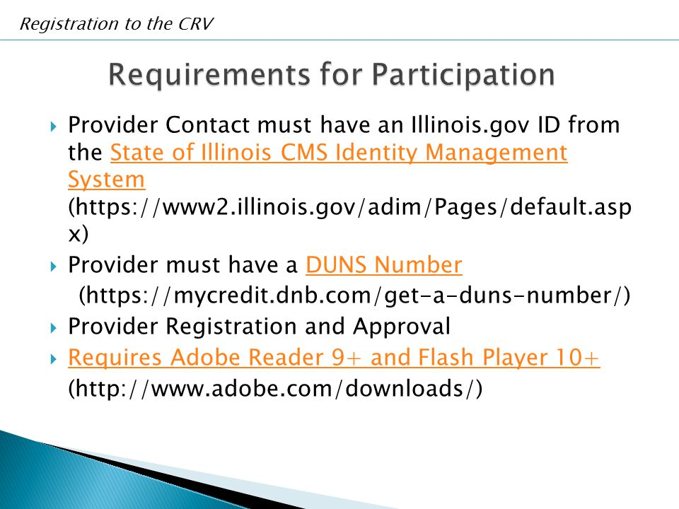  Provider Contact must have an Illinois.gov ID from the State of Illinois CMS Identity Management System (https://www2.illinois.gov/adim/Pages/defaul