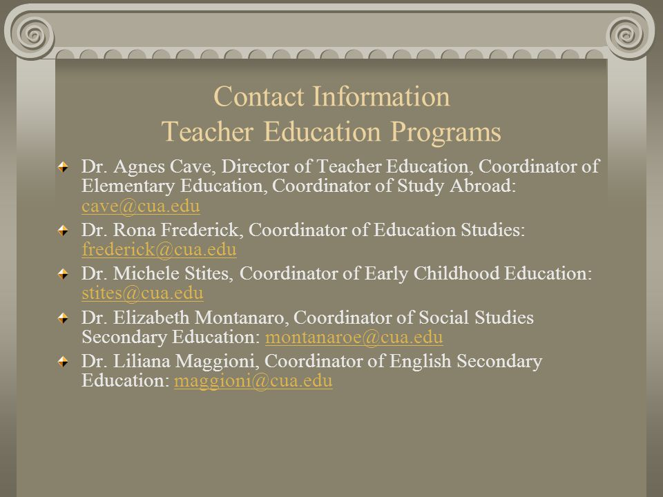 Contact Information Teacher Education Programs Dr.