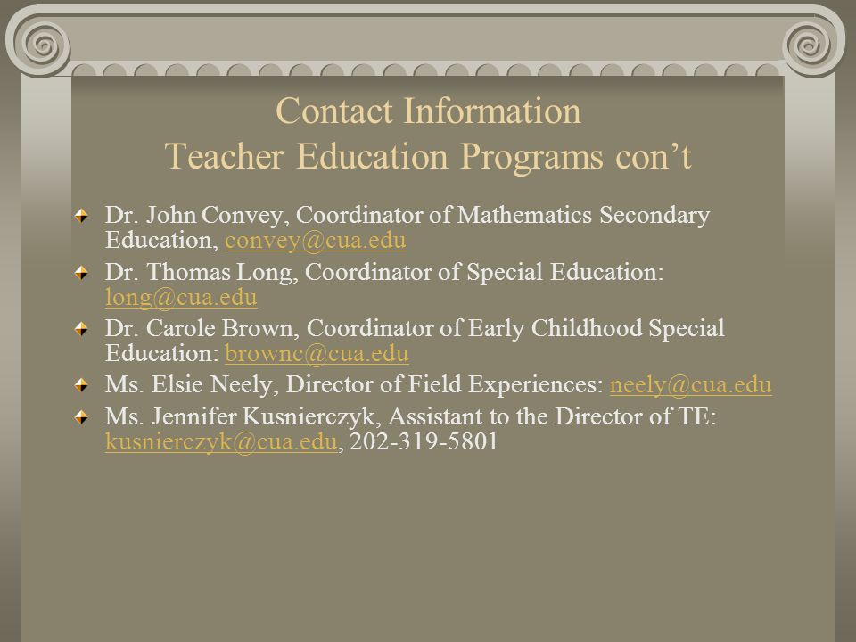 Contact Information Teacher Education Programs con't Dr.