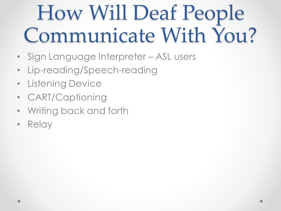 How Will Deaf People Communicate With You.