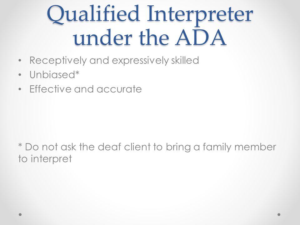 Licensed Interpreter The Interpreter for the Deaf Licensure Act of 2007 was effective on September 12, 2007.