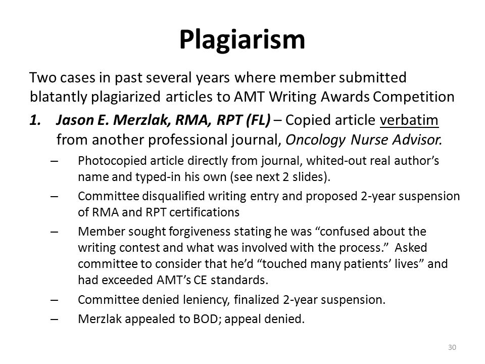 Plagiarism Two cases in past several years where member submitted blatantly plagiarized articles to AMT Writing Awards Competition 1.Jason E.