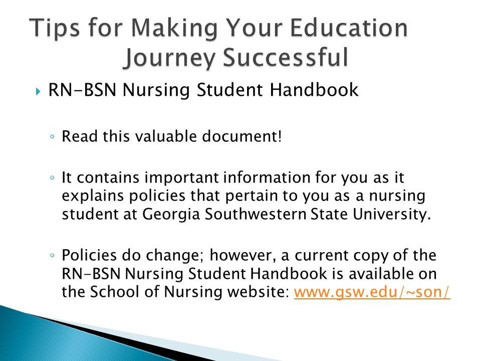  RN-BSN Nursing Student Handbook ◦ Read this valuable document! ◦ It contains important information for you as it explains policies that pertain to y