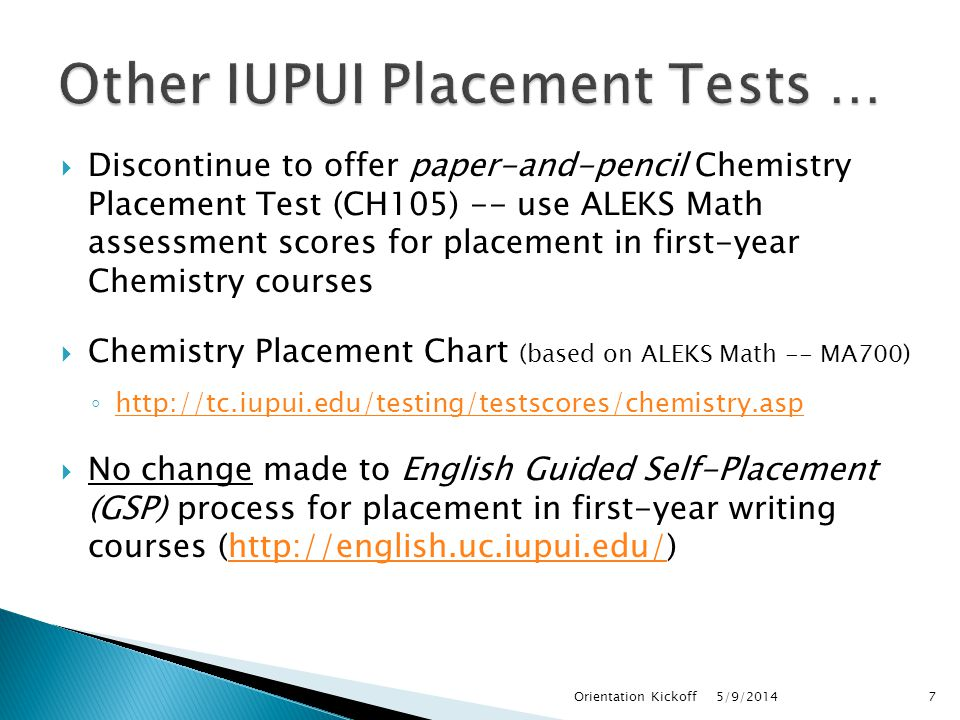  Discontinue to offer paper-and-pencil Chemistry Placement Test (CH105) -- use ALEKS Math assessment scores for placement in first-year Chemistry cou