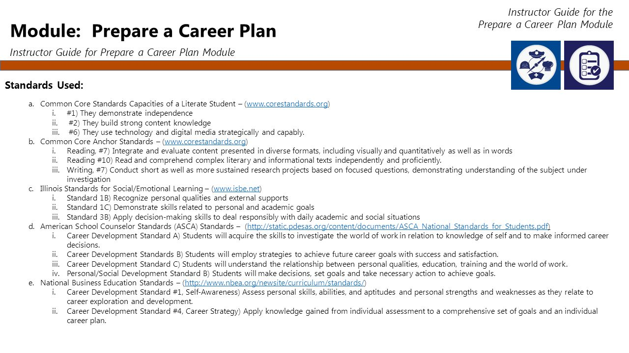 Module: Prepare a Career Plan Instructor Guide for Prepare a Career Plan Module Standards Used: a.Common Core Standards Capacities of a Literate Stude